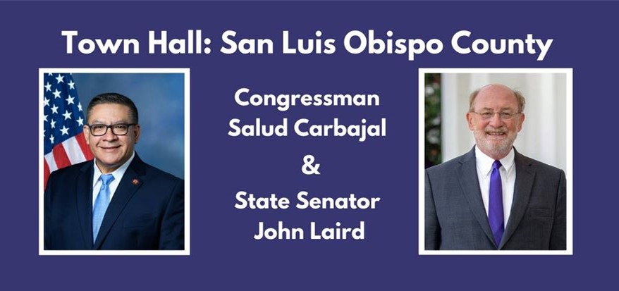 Carbajal, Laird Host a Town Hall Virtual Meeting to Discuss SLO County