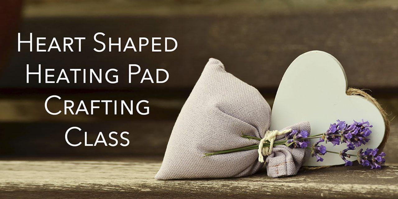 Heart-Shaped Heating Pad Craft Class