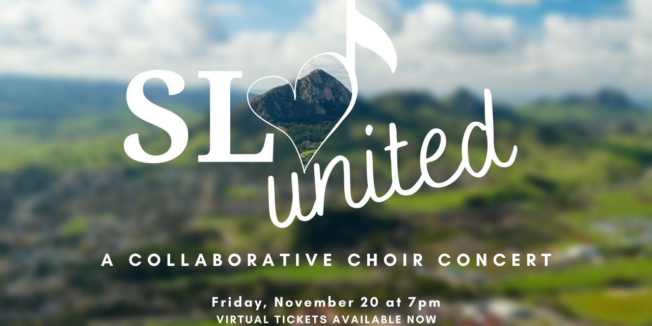 SLO United Concert Brings 18 Local Choral Groups Together for Virtual Performances
