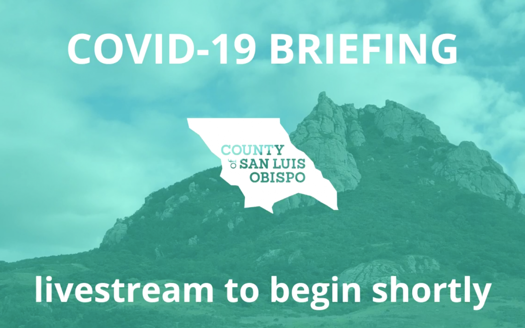 SLO County Public Briefing, Reopening Progress